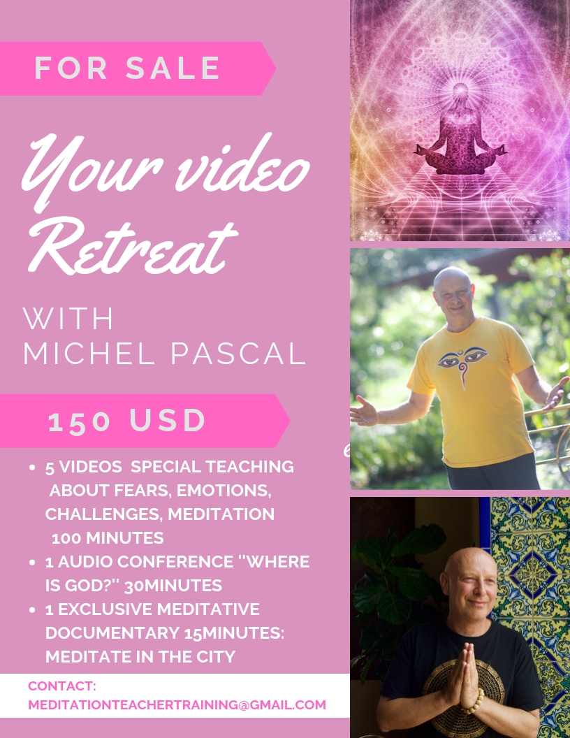 your video retreat with Michel Pascal